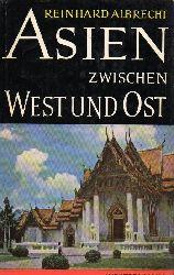 Asien:  Albrecht, Reinhard  Asien zwischen West und Ost