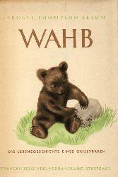 Seton,Ernest Thompson  Wahb.Die Lebensgeschichte eines Grislybären