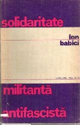 Babici,Ion  solidaritate militanta antifascista