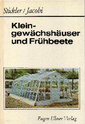 Stickler,Peter+Karlheinz Jacobi  Kleingewächshäuser und Frühbeete