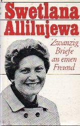 Allilujewa,Swetlana  Zwanzig Briefe an einen Freund