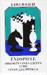 Awerbach,Juri  Endspiele Springer gegen Läufer,Turm gegen Leichtfigur
