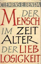 Benda,Clemens E.  Der Mensch im Zeitalter der Lieblosigkeit