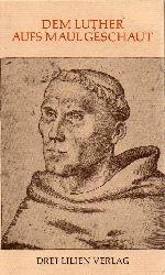 Maess,Thomas  Dem Luther aufs Maul geschaut