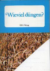 Landwirtschaftskammer Weser-Ems  Wieviel düngen? Festschrift zur 100-jährigen Tätigkeit der