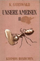 Gösswald,Karl  Unserer Ameisen II.Teil