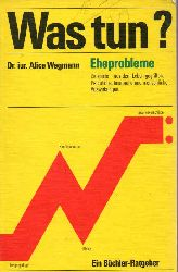 Wegmann,Alice  Eheprobleme - was tun ?