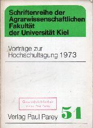 Agrarwissenschaftliche Fakultät  Vorträge zur Hochschultagung 1973