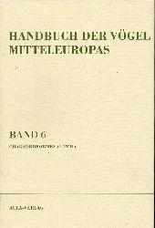 Glutz von Blotzheim,Urs N. (Hsg.)  Handbuch der Vögel Mitteleuropas Band 6