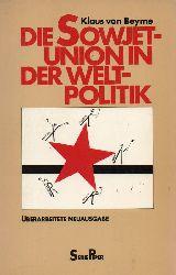 Beyme,Klaus von  Die Sowjetunion in der Weltpolitik