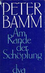 Bamm,Peter  Am Rande der Schöpfung