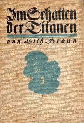 Braun,Lily  Im Schatten der Titanen
