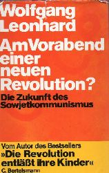 Leonhard,Wolfgang  Am Vorabend einer neuen Revolution?Die Zukunft des Sowjetkommunismus