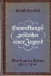 Haeckel,Ernst  Entwicklungsgeschichte einer Jugend.Briefe an die Eltern 1852/1856
