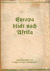 Barth von Wehrenalp,Erwin  Europa blickt nach Afrika
