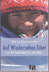 Blumencron,Maria  Auf Wiedersehen, Tibet