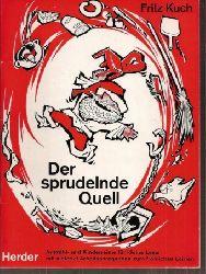 Kuch,Fritz  Der sprudelnde Quell