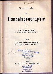 Eckert,Max  Grundriß der Handelsgeographie 2. Band - Wirtschafts- und