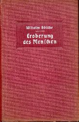 Bölsche,Wilhelm  Die Eroberung des Menschen