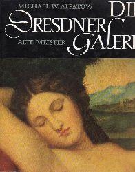 Alpatow,Michael W.  Die Dresdner Galerie Alte Meister