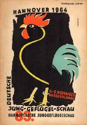 Hannoverscher Geflügelzüchterverein von 1869 e.V.  83. Deutsche Junggeflügelschau Hannover 1964