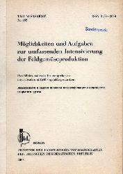 Akademie der Landwirtschaftswissenschaften DDR  Möglichkeiten und Aufgaben zur umfassenden Intensivierung der Feld-
