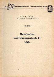 Benze,K. und H.Duggen und andere  Gemüsebau und Gemüseabsatz in USA