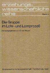 Meyer,Ernst (Hsg.)  Die Gruppe im Lehr- und Lernprozeß