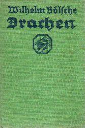 Bölsche,Wilhelm  Drachen. Sage und Naturwissenschaft