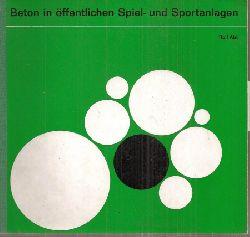 Abt,Rolf  Beton in öffentlichen Spiel- und Sportanlagen
