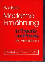 Backes,Christine  Moderne Ernährung in Theorie und Praxis