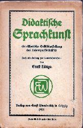 Lüttge,Ernst  Didaktische Sprachkunst als ästhetische Selbstdarstellung der