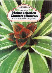 Hieke,Karel  Meine schönen Zimmerpflanzen mit Liebe gepflanzt und gepflegt