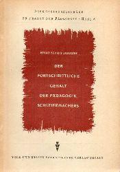Schuffenhauer,Heinz  Der fortschrittliche Gehalt der Pädagogik Schleiermachers