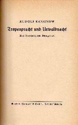 Rangnow,Rudolf  Tropenpracht und Urwaldnacht