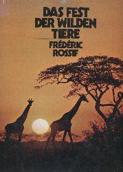 Rossif,Frederic+Madeleine Chapsal  Das Fest der Wilden Tiere