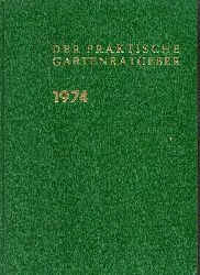 Der praktische Gartenratgeber  Der praktische Gartenratgeber Jahr 1974 Ausgabe B Heft 1 - 12 (1 Band)