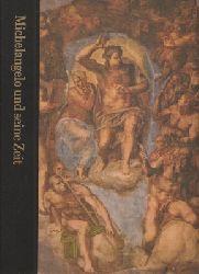 Coughlan,Robert  Michelangelo und seine Zeit 1475-1564