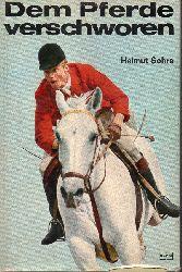 Sohre,Helmut  Dem Pferde verschworen