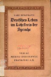 Bergmann,Karl  Deutsches Leben im Lichtkreis der Sprache