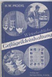 Moehl,H.W.  Wirtschaftliche Geflügelkleinhaltung