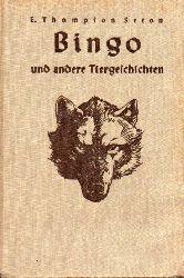 Seton,Ernest Thompson  Bingo und andere Tiergeschichten