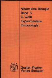 Wolff,Etienne  Experimentelle Embryologie (Entwicklungsmechanik)