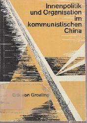 Groeling,Erik von  Innenpolitik und Organisation im kommunistischen China