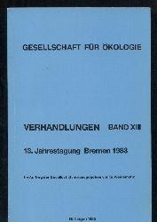 Gesellschaft für Ökologie  Verhandlungen Band XIII. 13. Jahrestagung 1983