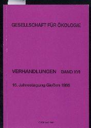 Gesellschaft für Ökologie  Verhandlungen Band XVI. 16. Jahrestagung in Gießen 1986