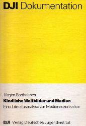 Barthelmes,Jürgen  Kindliche Weltbilder und Medien