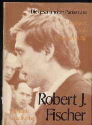 Bijl,Christian M.  Die gesammelten Partien von Robert J.Fischer