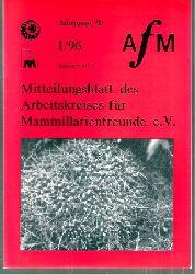 Arbeitskreis für Mammillarienfreunde e.V.  Mitteilungen des Arbeitskreises Jahrgang 20,1996,Hefte 1 bis 4