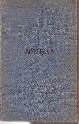 Aischylos  Die Tragödien und Fragmente